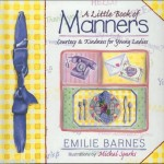 Harvest-House-A-Little-Book-of-Manners-Courtesy-Kindness-for-Young-Ladies-301455412333